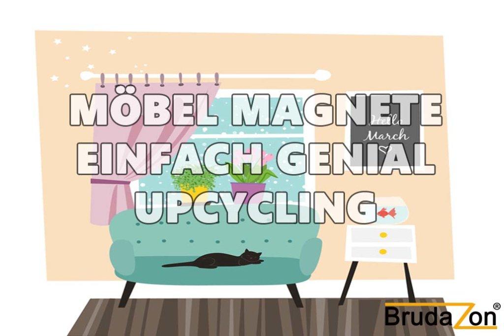 Möbel Magnete einfach genail upcycling