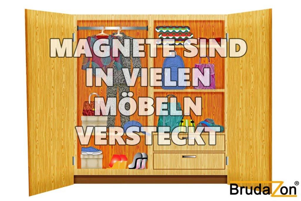 Möbel Magnete sind überall verbaut
